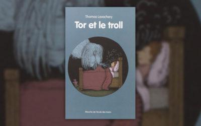 Thomas Lavachery, Tor et le Troll