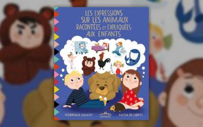 Véronique Cauchy, Les expressions sur les animaux racontées et expliquées aux enfants