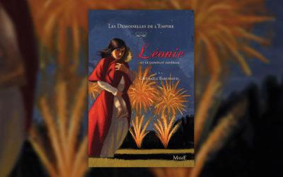 Gwenaële Barussaud, Les Demoiselles de l'Empire, Tome 3: Léonie et le complot impérial