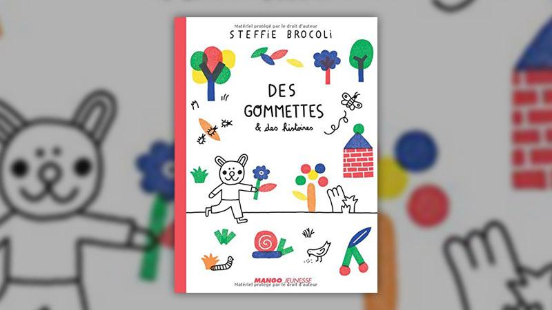 Steffie Brocoli, Des gommettes et des histoires