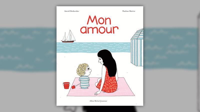 Astrid Desbordes et Pauline Martin, Mon amour