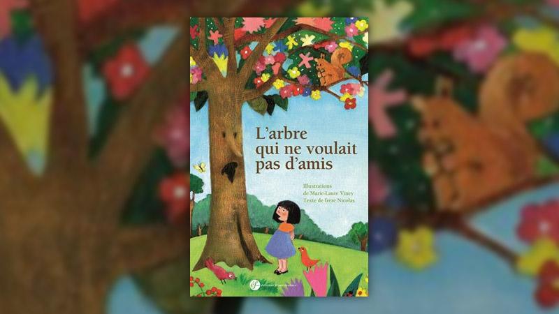 Frère Nicolas et Marie‐Laure Viney, L'arbre qui ne voulait pas d'amis