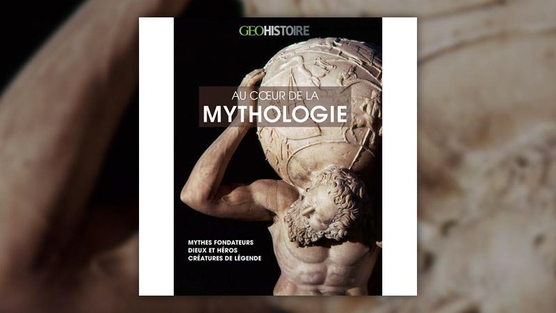 Au cœur de la mythologie, Géo Histoire