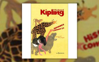 Rudyard Kipling, Histoires comme ça