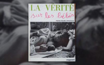 Marie-Claude Monchaux, La Vérité sur les bébés