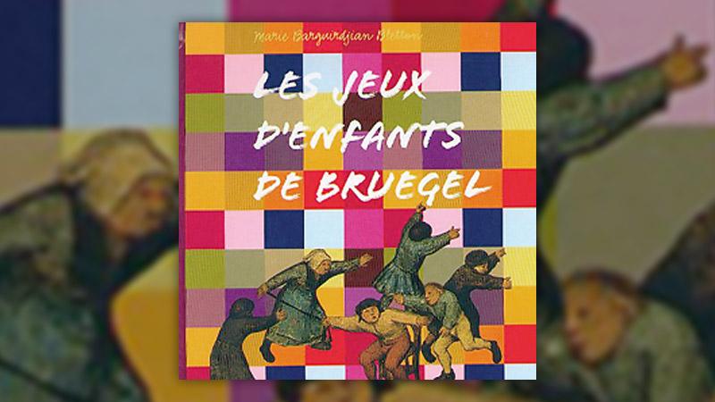 Marie Barguidjian-Bletton, Les Jeux d'enfants de Bruegel