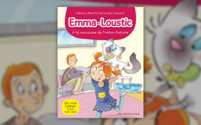 Fabienne Blanchut et Caroline Hesnard, Emma et Loustic, A la rescousse de Tonton Antoine