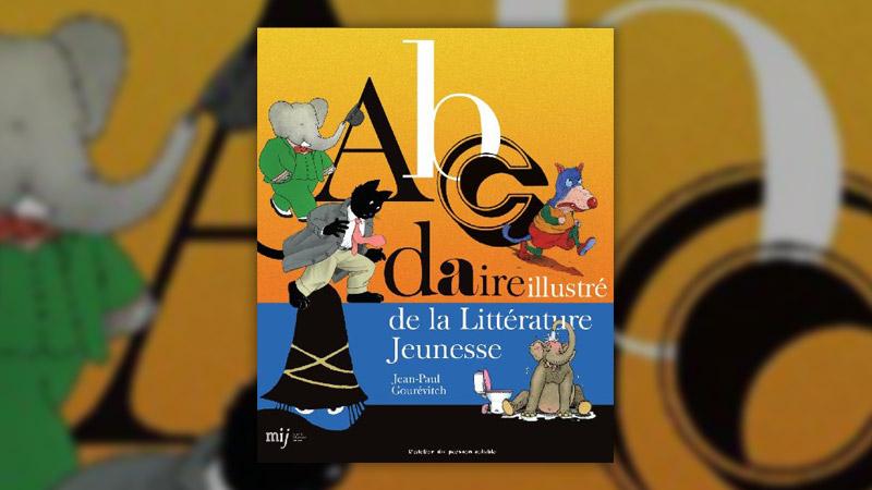 Jean‐Paul Gourévitch, Abcdaire illustré de la littérature jeunesse