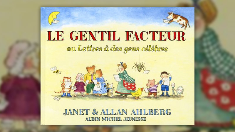 Allan et Janet Ahlberg, Le Gentil Facteur ou Lettres à des gens célèbres