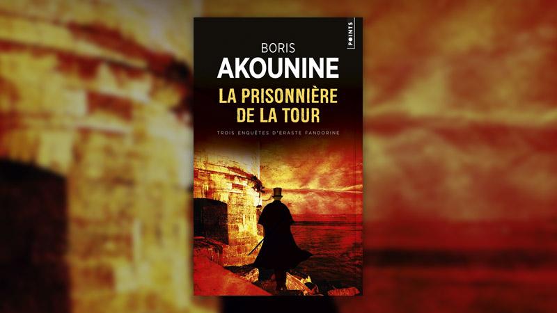 Boris Akounine, La Prisonnière de la tour et autres nouvelles