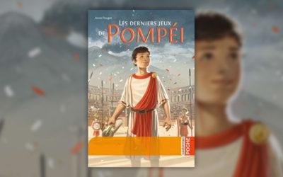 Anne Pouget, Les derniers jeux de Pompéi