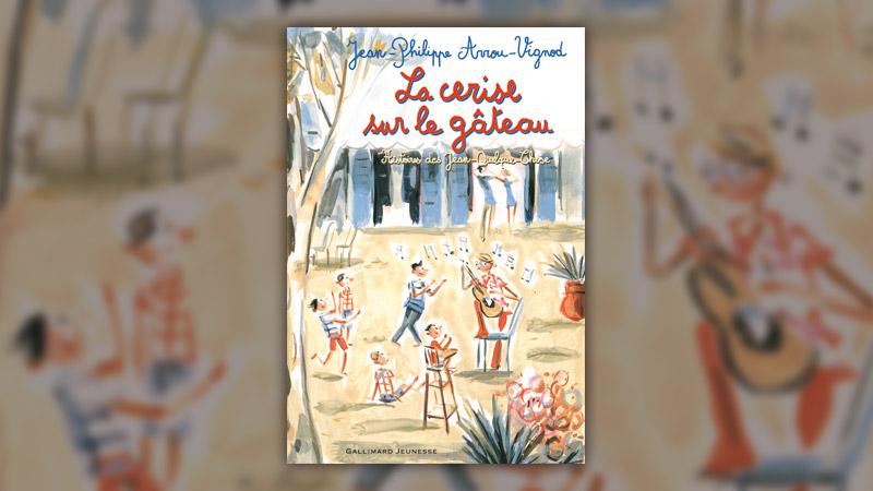 Jean-Philippe Arrou-Vignod, La cerise sur le gâteau – Histoires des Jean-Quelque-Chose