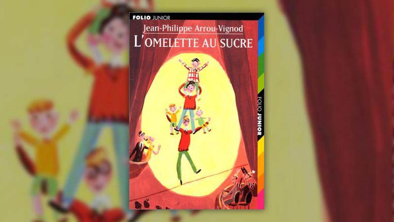 Jean‐Philippe Arrou‐Vignod, L'Omelette au sucre