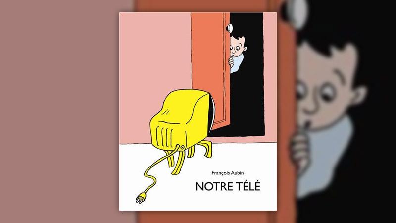 François Aubin, Notre télé
