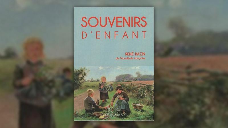 René Bazin, Souvenirs d'enfant