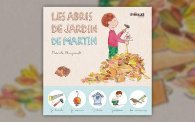 Pascale Bougeault, Les abris de jardin de Martin