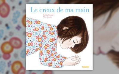 Laëtitia Bourget, Le Creux de ma main