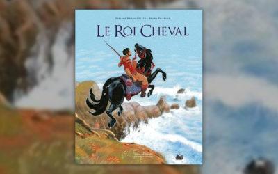 Evelyne Brisou-Pellen, Le Roi cheval