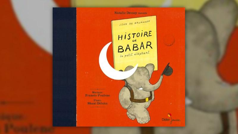 Jean de Brunhoff et Francis Poulenc, Histoire de Babar, le petit éléphant