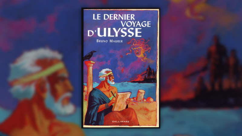 Bruno Maurer, Le Dernier Voyage d'Ulysse