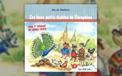 Inès de Chantérac, Les bons petits diables de Séraphine