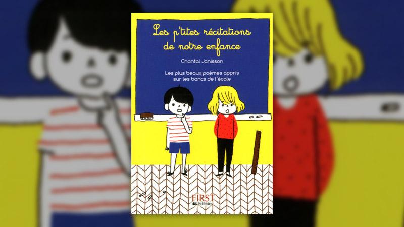 Chantal Janisson, Les p'tites récitations de notre enfance, Les plus beaux poèmes appris sur les bancs de l'école
