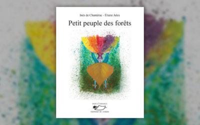 Inès de Chantérac, Petit peuple des forêts
