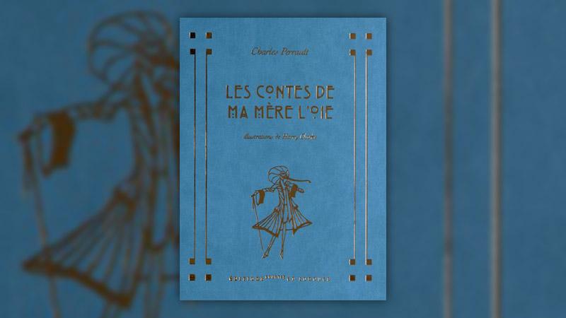 Charles Perrault, Les Contes de ma mère l'Oie
