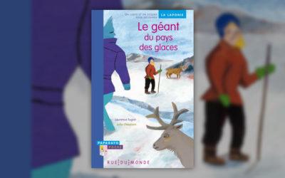 Laurence Fugier et Julia Chausson, Le géant du pays des glaces