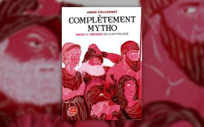 Annie Collognat, Complètement mytho, Dieux et déesses de la mythologie