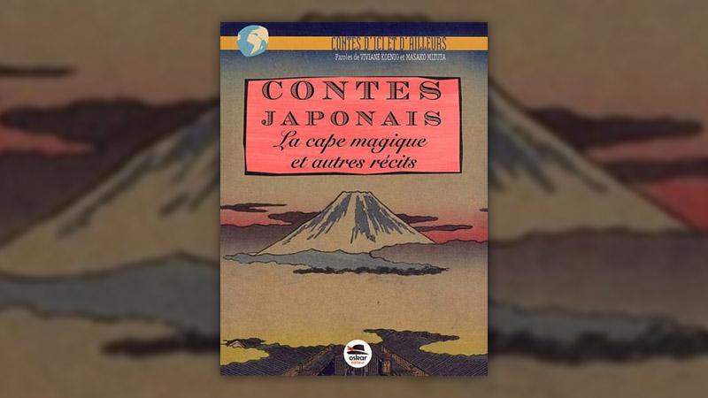Contes japonais — La cape magique et autres récits