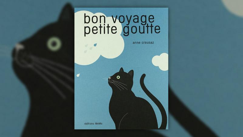 Anne Crausaz, Bon voyage petite goutte