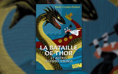 Kevin Crossley-Holland, La Bataille de Thor et autres légendes vikings