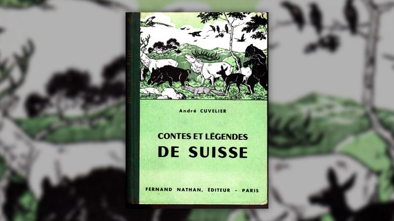 André Cuvelier, Contes et Légendes de Suisse