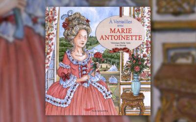 Véronique Della Valle, A Versailles avec Marie-Antoinette