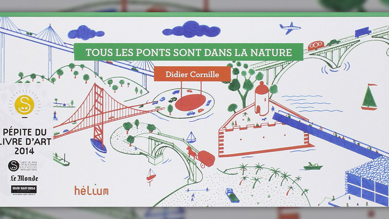 Didier Cornille, Tous les ponts sont dans la nature
