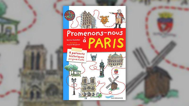 Sylvie Dodeller, Promenons‐nous à Paris