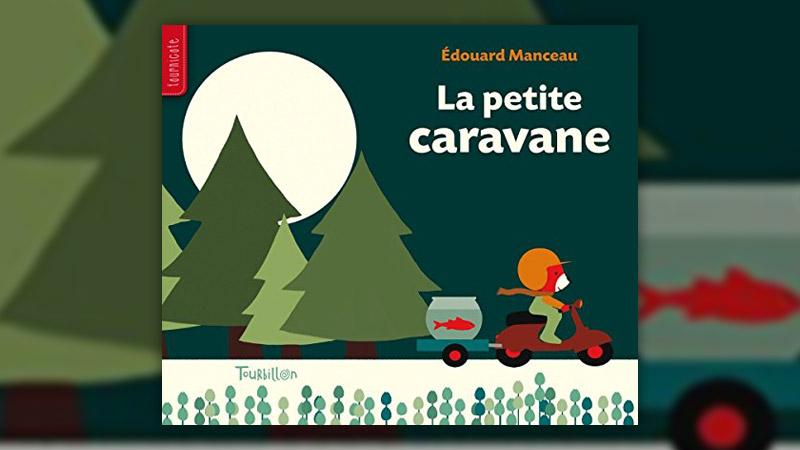 Edouard Manceau, La petite caravane