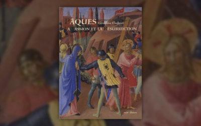 Géraldine Elschner, Pâques, la Passion et la Résurrection, selon Fra Angelico
