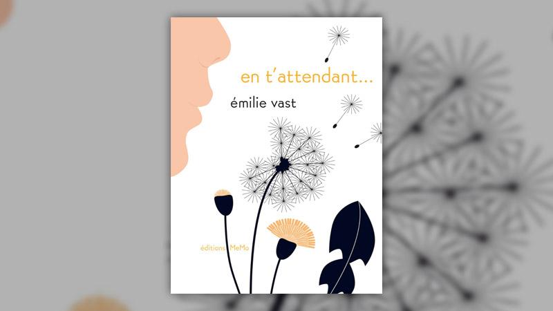 Emilie Vast, En t'attendant