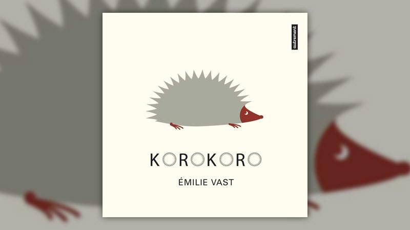 Emilie Vast, Korokoro