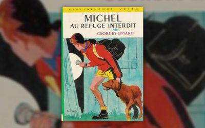 Georges Bayard, Michel au refuge interdit