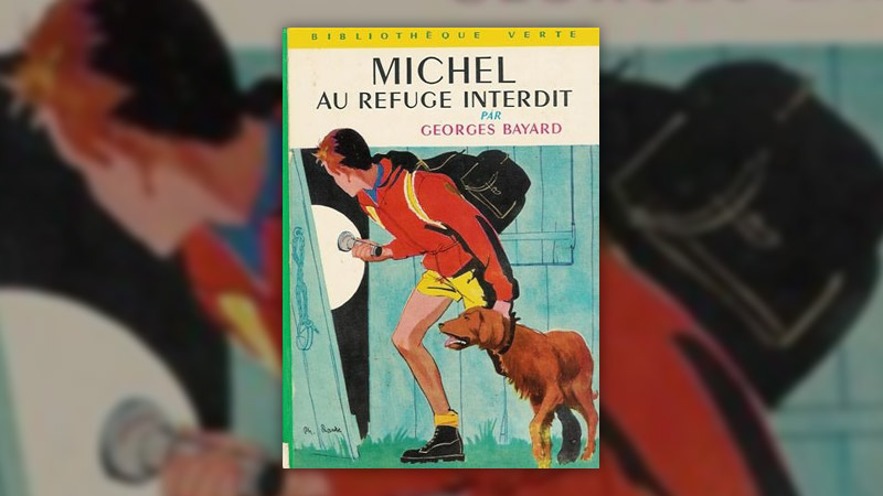 Georges Bayard, Michel au refuge interdit