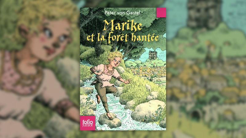 Peter van Gestel, Marike et la forêt hantée