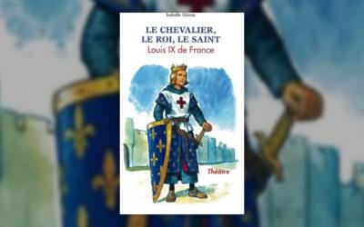 Isabelle Glénat, Le chevalier, le roi, le saint – Louis IX de France
