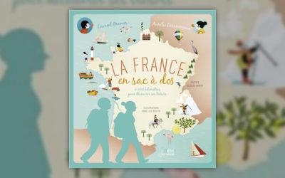 Laurent Granier et Aurélie Derreumaux, La France en sac à dos