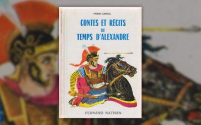Pierre Grimal, Contes et récits du temps d'Alexandre