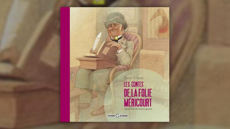 Pierre Gripari, Les Contes de la Folie Méricourt