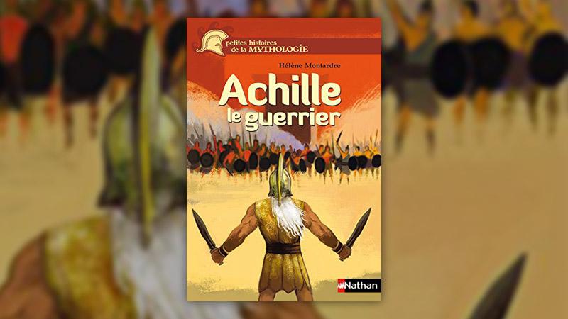 Hélène Montardre, Achille le guerrier,