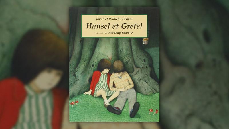 Wilhelm et Jakob Grimm, Hansel et Gretel